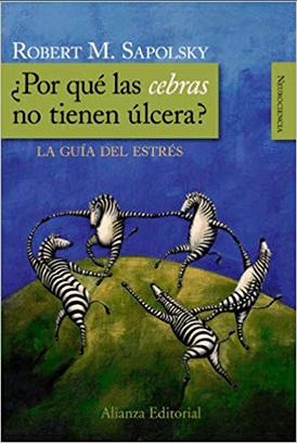 por qué las cebras no tienen úlcera robert sapolsky