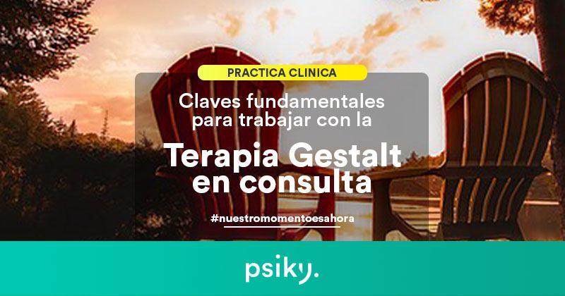 práctica clínica terapias psicológicas terapia gestalt claves