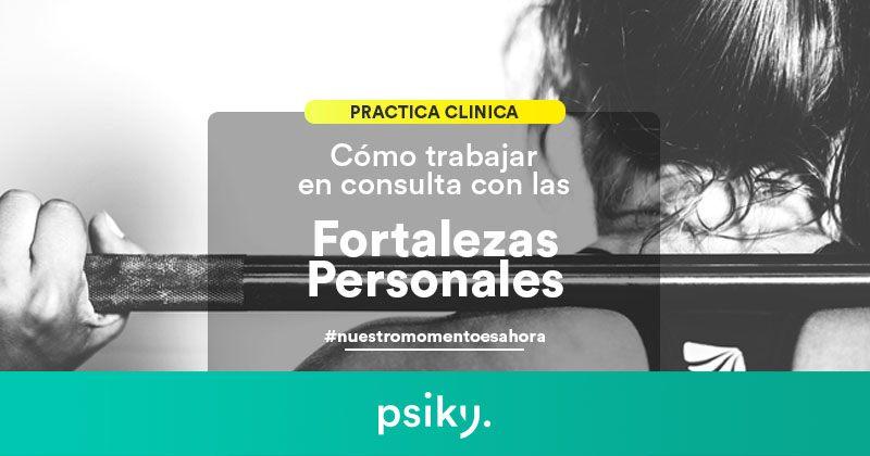 práctica clínica técnicas de terapia fortalezas personales