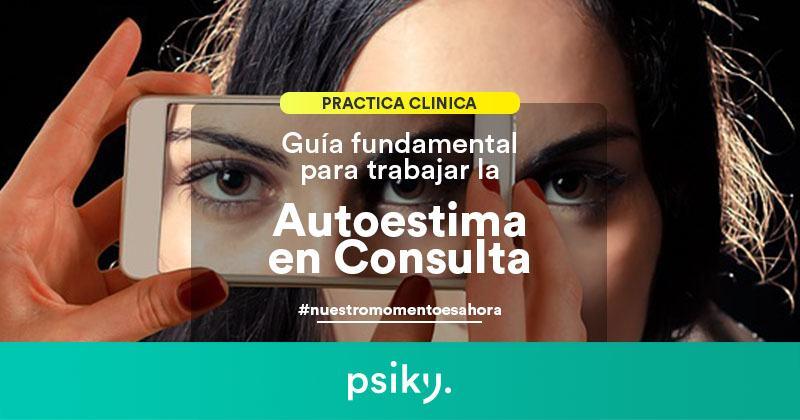 práctica clínica tratamientos psicológicos trabajar autoestima en consulta