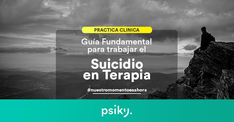 práctica clínica tratamientos psicológicos suicidio en terapia