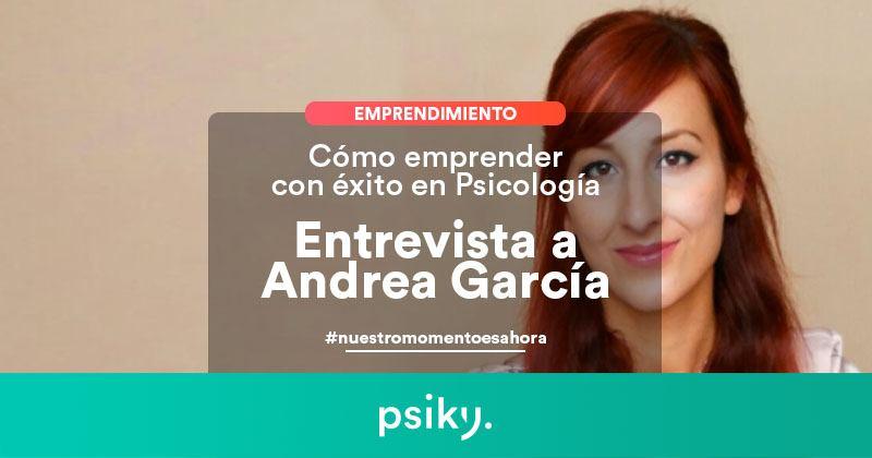 emprendimiento en psicología entrevista a Andrea García