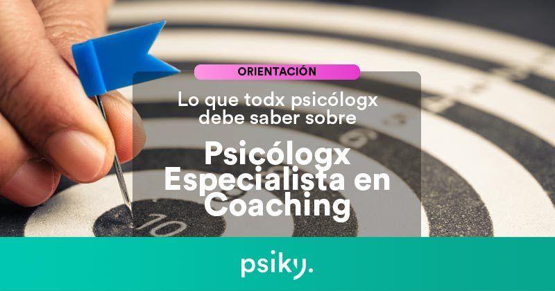 psicólogo especialista en coaching todo lo que debes saber
